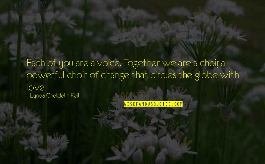 Together We Are Quotes By Lynda Cheldelin Fell: Each of you are a voice. Together we