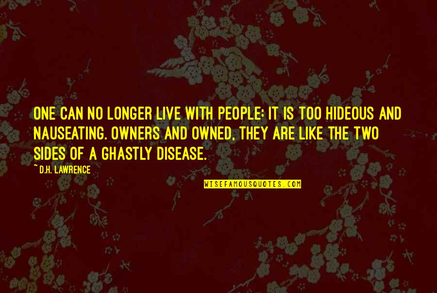Toldme Quotes By D.H. Lawrence: One can no longer live with people: it