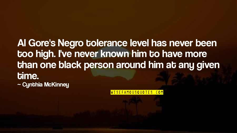 Tolerance Level Quotes By Cynthia McKinney: Al Gore's Negro tolerance level has never been