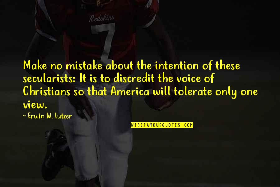 Tolerate Quotes By Erwin W. Lutzer: Make no mistake about the intention of these
