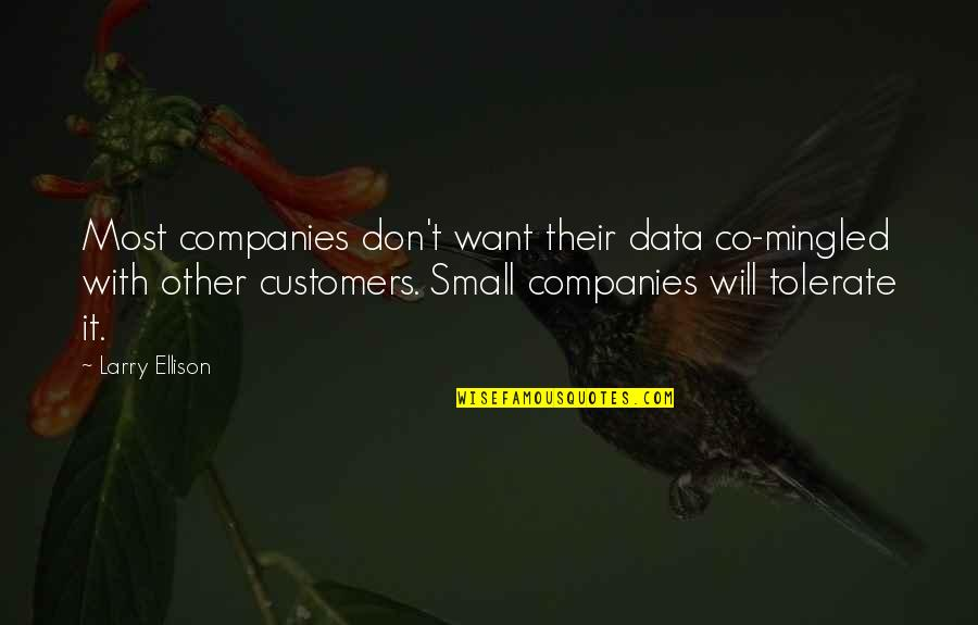 Tolerate Quotes By Larry Ellison: Most companies don't want their data co-mingled with
