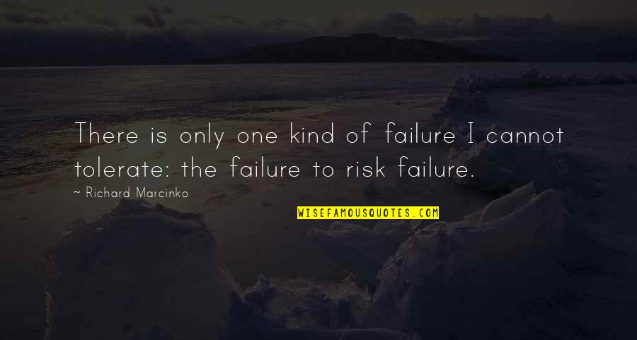 Tolerate Quotes By Richard Marcinko: There is only one kind of failure I