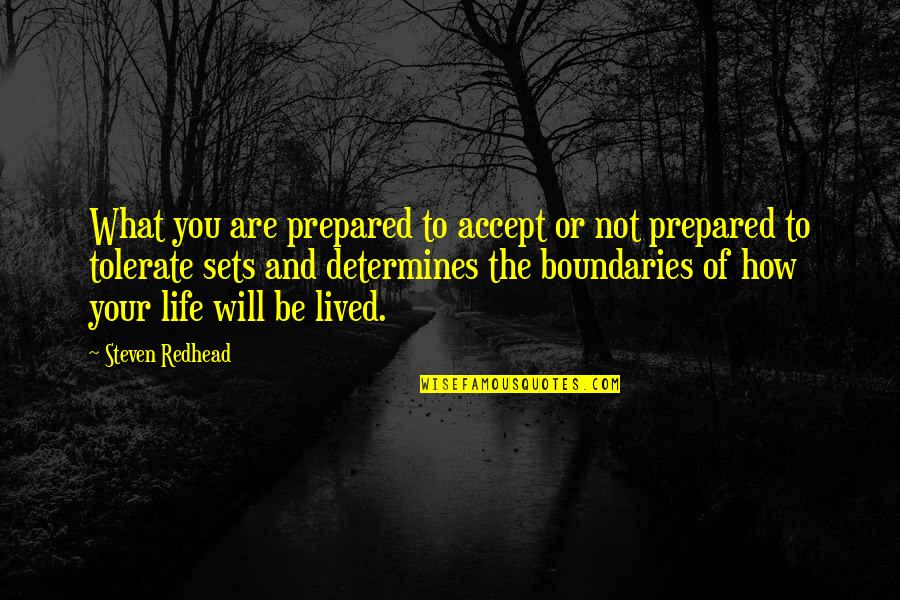 Tolerate Quotes By Steven Redhead: What you are prepared to accept or not