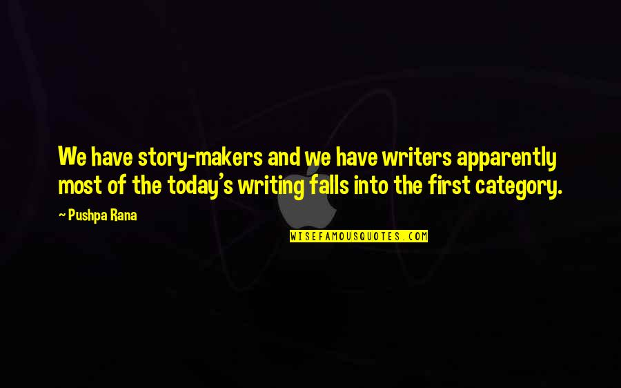 Tolkein Quotes By Pushpa Rana: We have story-makers and we have writers apparently