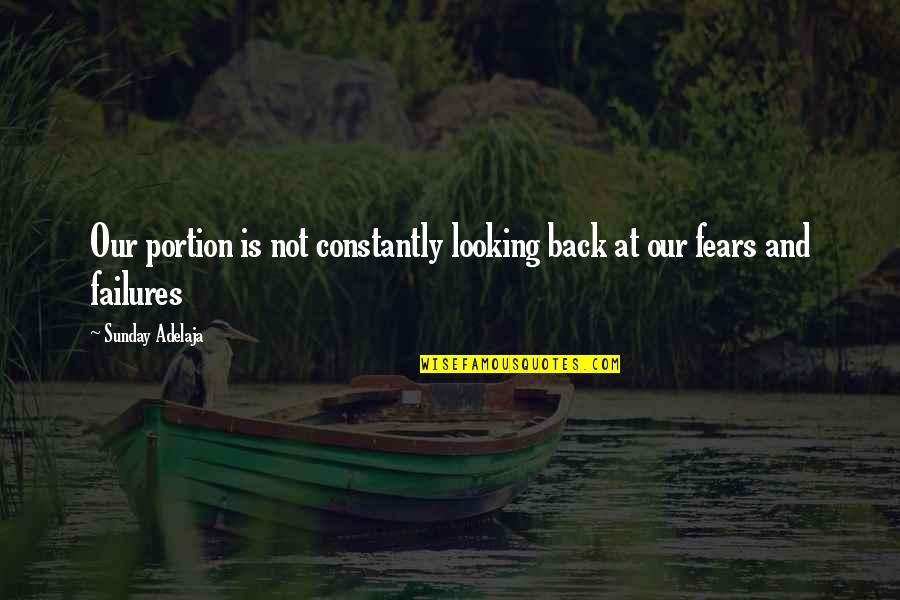 Tolkein Quotes By Sunday Adelaja: Our portion is not constantly looking back at