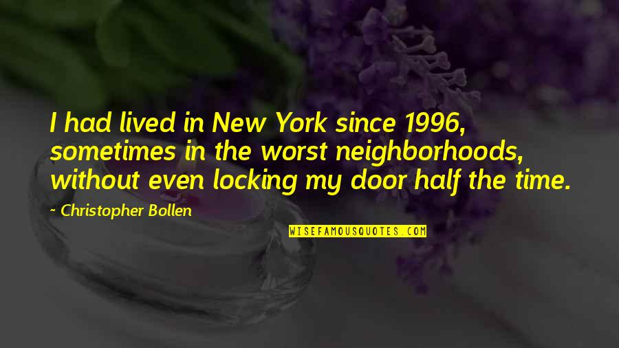 Toll Booth Willie Quotes By Christopher Bollen: I had lived in New York since 1996,