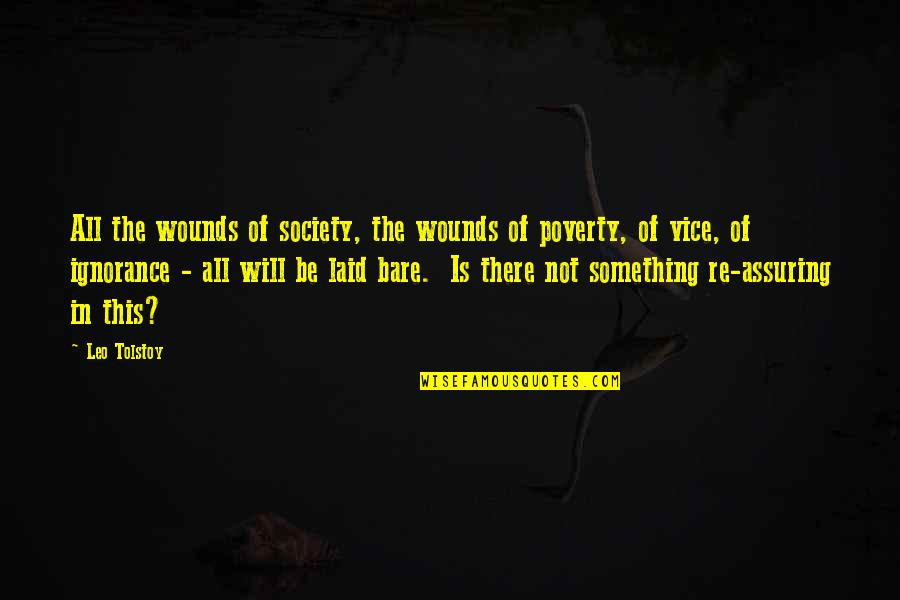 Tolstoy Quotes By Leo Tolstoy: All the wounds of society, the wounds of
