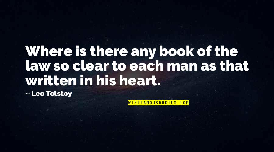 Tolstoy Quotes By Leo Tolstoy: Where is there any book of the law
