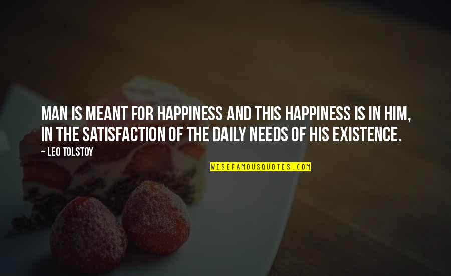 Tolstoy Quotes By Leo Tolstoy: Man is meant for happiness and this happiness