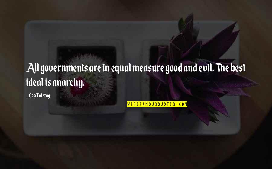 Tolstoy Quotes By Leo Tolstoy: All governments are in equal measure good and