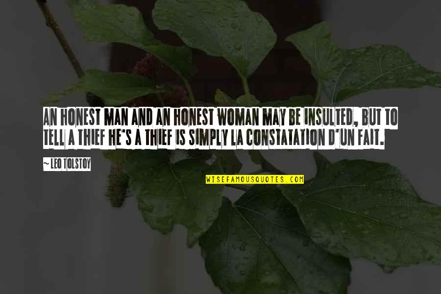 Tolstoy Quotes By Leo Tolstoy: An honest man and an honest woman may