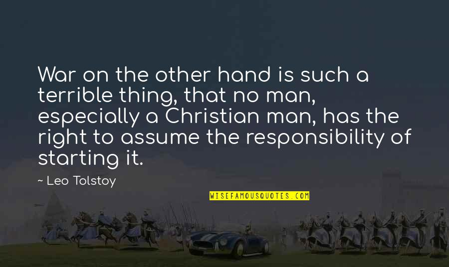 Tolstoy Quotes By Leo Tolstoy: War on the other hand is such a
