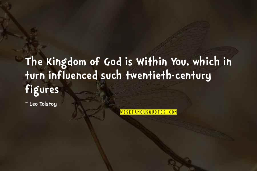 Tolstoy Quotes By Leo Tolstoy: The Kingdom of God is Within You, which