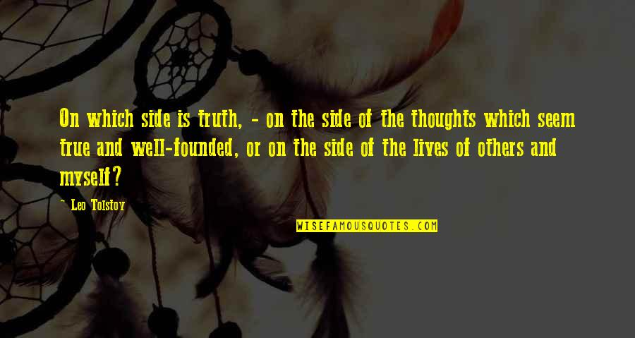 Tolstoy Quotes By Leo Tolstoy: On which side is truth, - on the