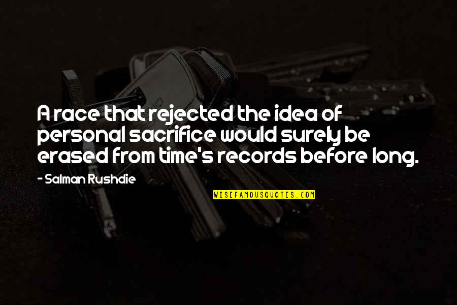 Tom Mason Quotes By Salman Rushdie: A race that rejected the idea of personal