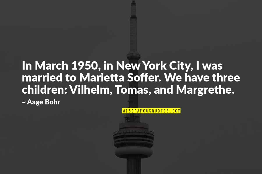 Tomas Quotes By Aage Bohr: In March 1950, in New York City, I