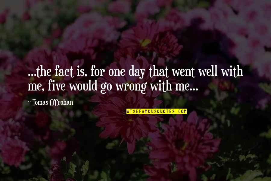 Tomas Quotes By Tomas O'Crohan: ...the fact is, for one day that went