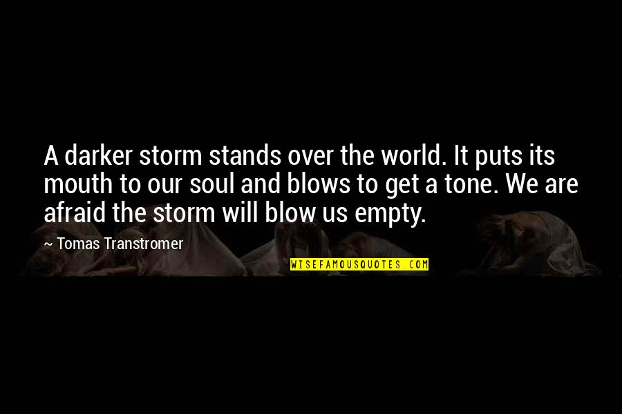 Tomas Quotes By Tomas Transtromer: A darker storm stands over the world. It