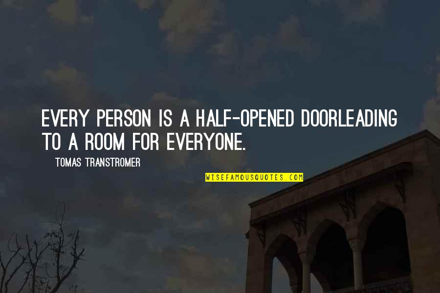 Tomas Quotes By Tomas Transtromer: Every person is a half-opened doorleading to a