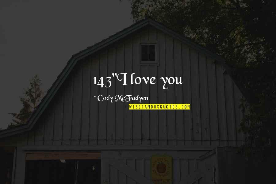 "Tomato Garden Quotes By Cody McFadyen: 143""I love you"