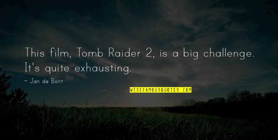 Tomb Raider Quotes By Jan De Bont: This film, Tomb Raider 2, is a big