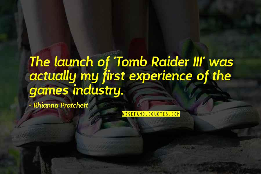 Tomb Raider Quotes By Rhianna Pratchett: The launch of 'Tomb Raider III' was actually