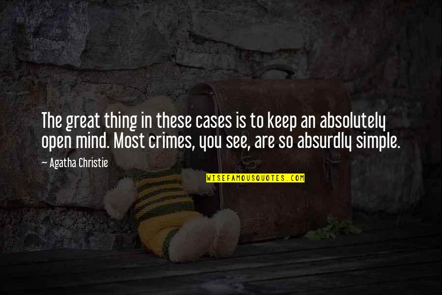 Tommorows Quotes By Agatha Christie: The great thing in these cases is to