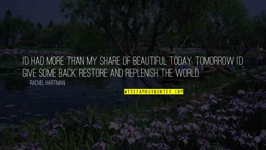 Tomorrow Is Beautiful Quotes By Rachel Hartman: I'd had more than my share of beautiful