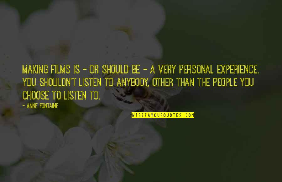 Tomtits Quotes By Anne Fontaine: Making films is - or should be -
