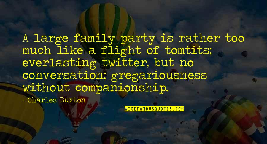 Tomtits Quotes By Charles Buxton: A large family party is rather too much