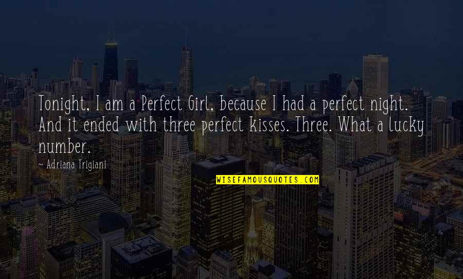 Tonight Quotes By Adriana Trigiani: Tonight, I am a Perfect Girl, because I