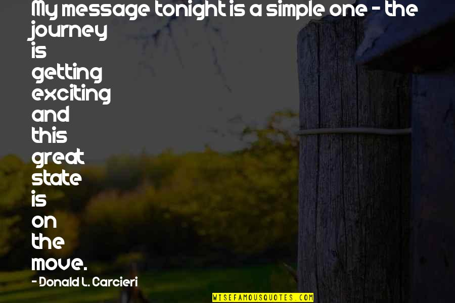 Tonight Quotes By Donald L. Carcieri: My message tonight is a simple one -