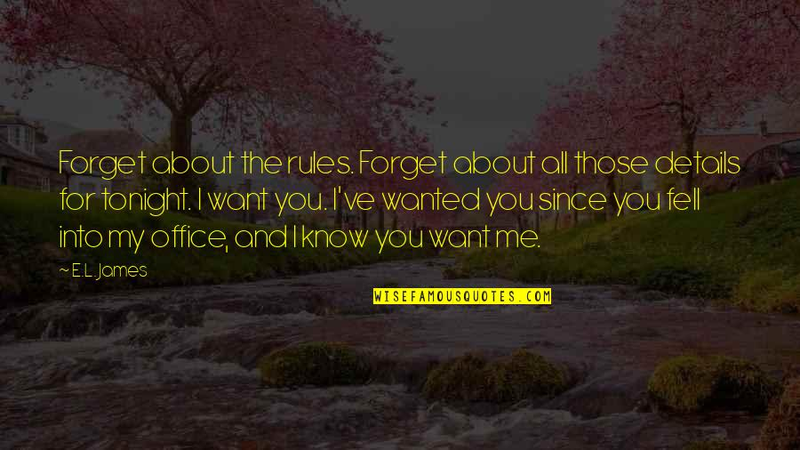 Tonight Quotes By E.L. James: Forget about the rules. Forget about all those