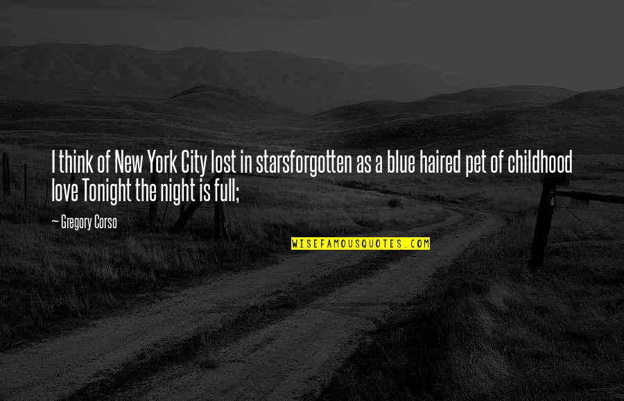 Tonight Quotes By Gregory Corso: I think of New York City lost in