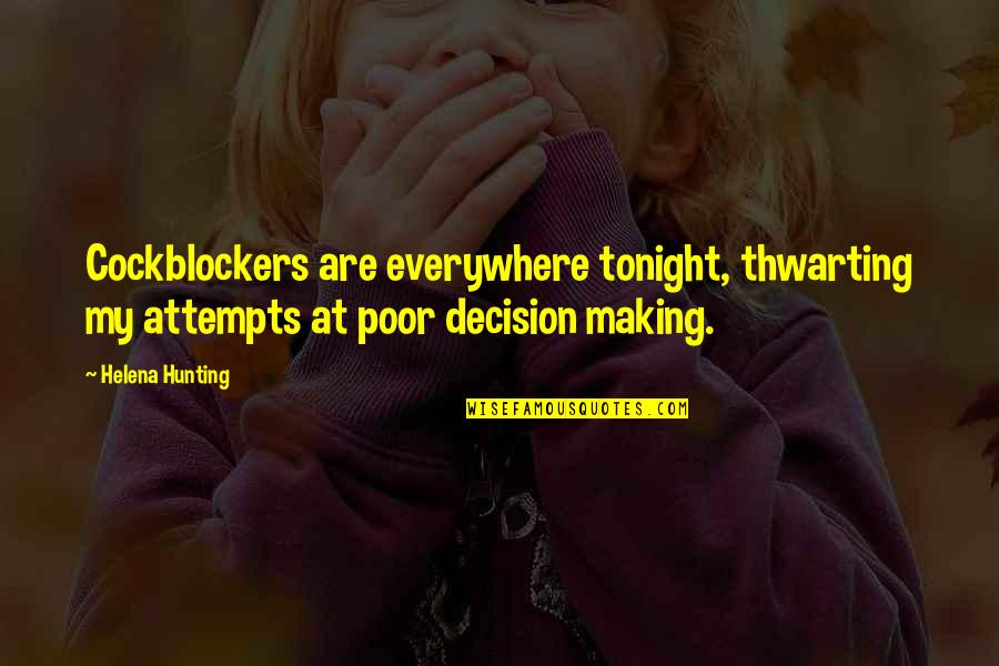 Tonight Quotes By Helena Hunting: Cockblockers are everywhere tonight, thwarting my attempts at