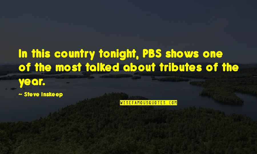 Tonight Quotes By Steve Inskeep: In this country tonight, PBS shows one of