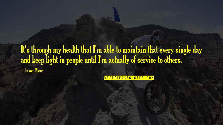 Tonpay Quotes By Jason Mraz: It's through my health that I'm able to