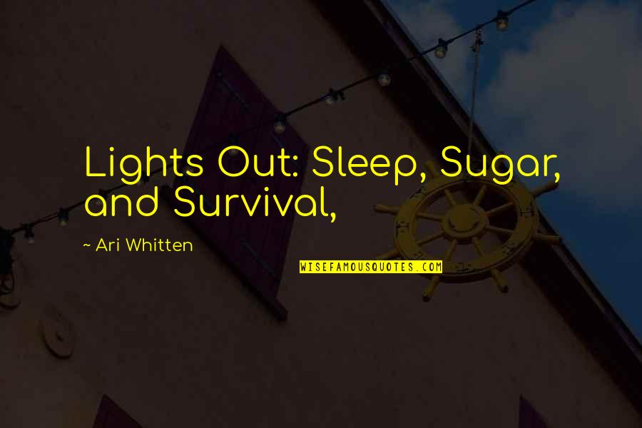 Tony Bowls Quotes By Ari Whitten: Lights Out: Sleep, Sugar, and Survival,