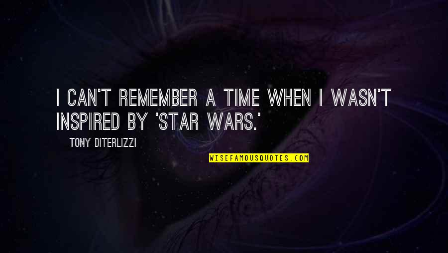 Tony Diterlizzi Quotes By Tony DiTerlizzi: I can't remember a time when I wasn't