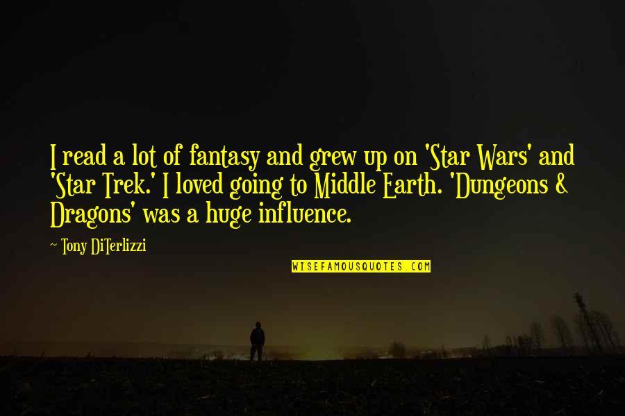 Tony Diterlizzi Quotes By Tony DiTerlizzi: I read a lot of fantasy and grew