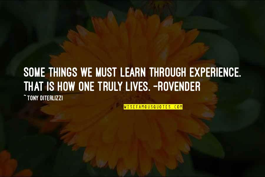 Tony Diterlizzi Quotes By Tony DiTerlizzi: Some things we must learn through experience. That