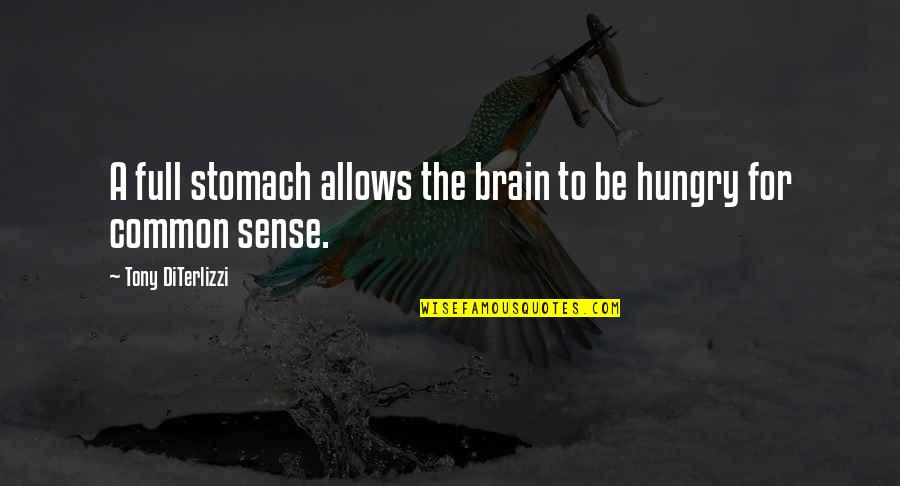 Tony Diterlizzi Quotes By Tony DiTerlizzi: A full stomach allows the brain to be