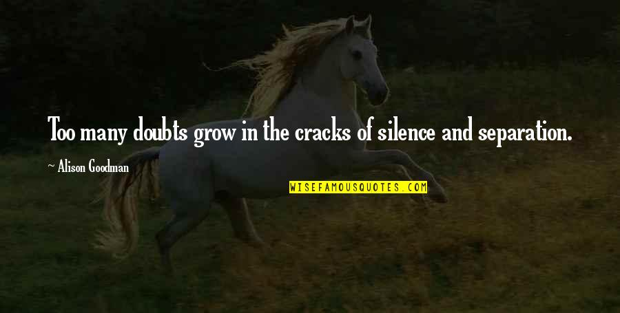 Too Many Quotes By Alison Goodman: Too many doubts grow in the cracks of