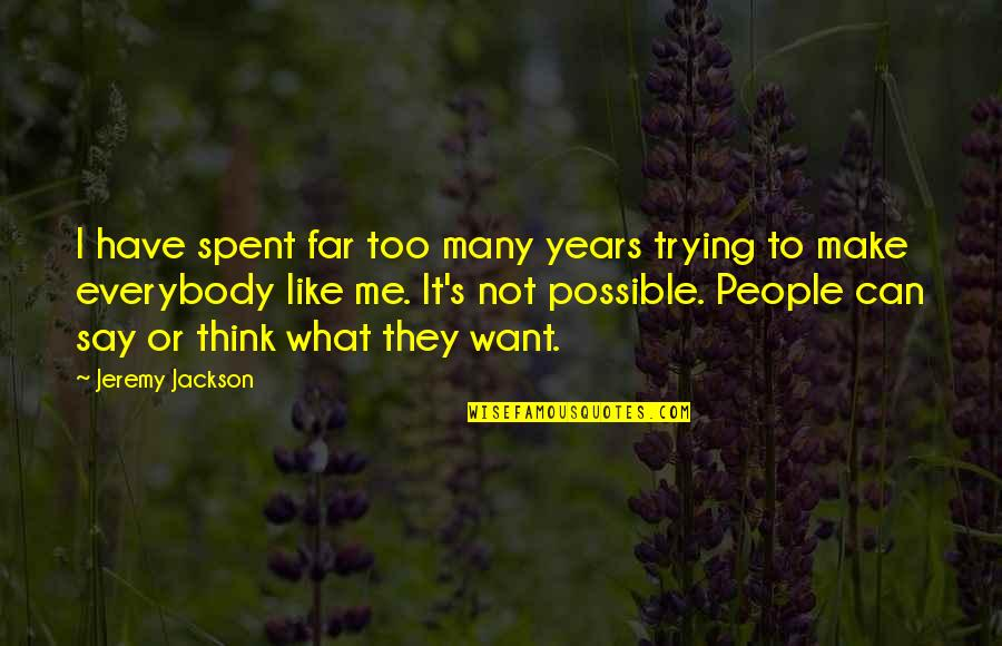 Too Many Quotes By Jeremy Jackson: I have spent far too many years trying