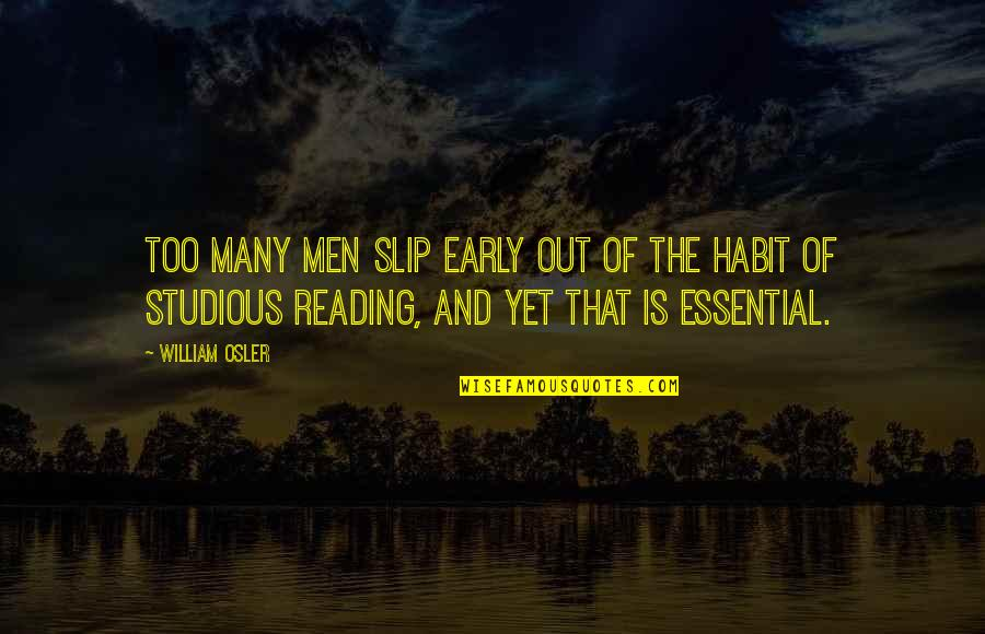 Too Many Quotes By William Osler: Too many men slip early out of the