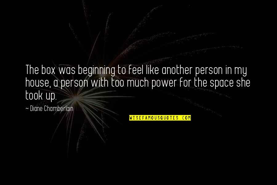 Too Much Power Quotes By Diane Chamberlain: The box was beginning to feel like another