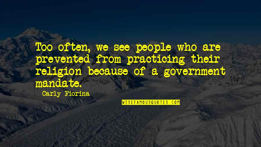 Too Often Quotes By Carly Fiorina: Too often, we see people who are prevented