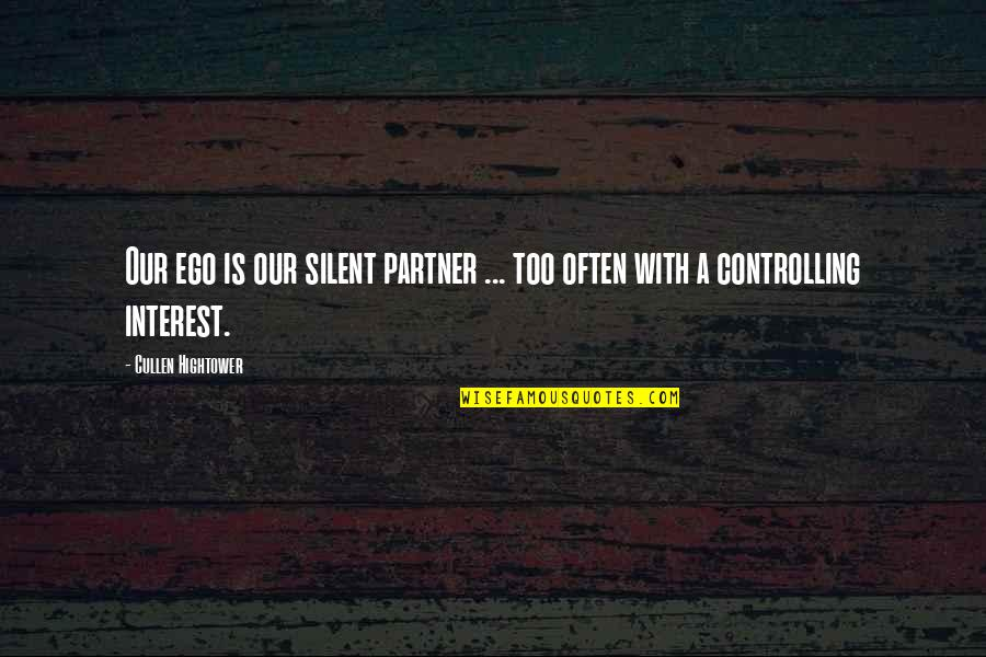 Too Often Quotes By Cullen Hightower: Our ego is our silent partner ... too