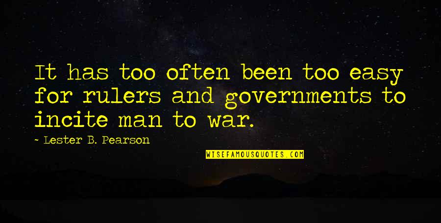 Too Often Quotes By Lester B. Pearson: It has too often been too easy for