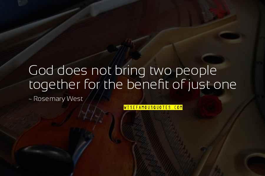 Toomas Quotes By Rosemary West: God does not bring two people together for